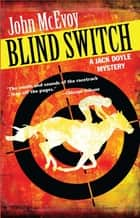 Blind Switch - A Jack Doyle Mystery ebook by John McEvoy