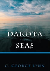 Dakota Seas ebook by C. George Lynn