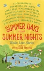 Summer Days and Summer Nights ebook by Stephanie Perkins