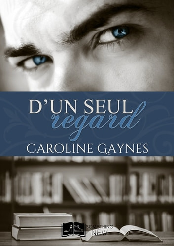 D'un seul regard ebook by Caroline Gaynes