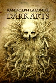 Dark Arts (Dead Keepers Book 1) ebook by Randolph Lalonde