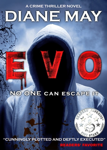 EVO - No one can escape IT - A Crime Thriller Novel ebook by Diane May