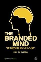 The Branded Mind - What Neuroscience Really Tells Us About the Puzzle of the Brain and the Brand ebook by Erik Du Plessis