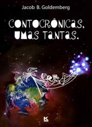 Contocrônicas, umas tantas ebook by Goldemberg,Jacob B.