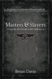 Masters & Slayers ebook by Bryan Davis