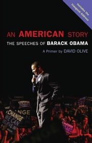 An American Story: The Speeches of Barack Obama: A Primer ebook by Olive, David
