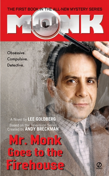 Mr. Monk Goes to the Firehouse ebook by Lee Goldberg