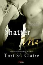 Shatter Me ebook by