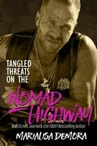 Tangled Threats on the Nomad Highway ebook by MariaLisa deMora