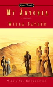 My Antonia ebook by Willa Cather,Marilyn Sides