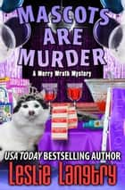 Mascots Are Murder ebook by