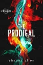 The Prodigal ebook by Shauna Allen