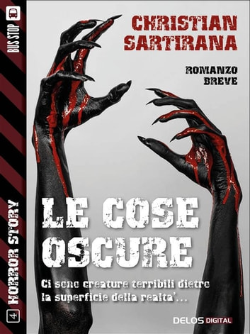 Le cose oscure ebook by Christian Sartirana