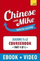 Learn Chinese with Mike Absolute Beginner Coursebook Seasons 1 & 2 ebook by Mike Hainzinger