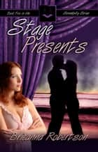Stage Presents ebook by Brieanna Robertson