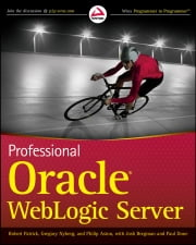 Professional Oracle WebLogic Server ebook by Robert Patrick,Gregory Nyberg,Philip Aston,Josh Bregman,Paul Done