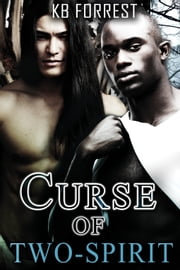 Curse of Two-Spirit ebook by K. B. Forrest