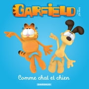 Garfield & Cie - Comme chat et chien ebook by Jim Davis,Mark Evanier