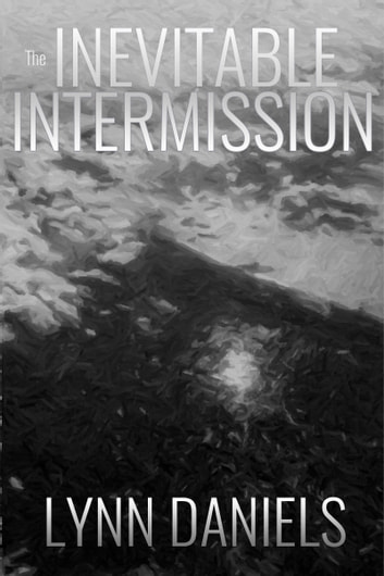 The Inevitable Intermission ebook by Lynn Daniels