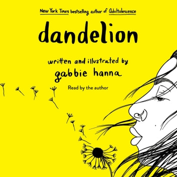 Dandelion 有聲書 by Gabbie Hanna