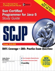 SCJP Sun Certified Programmer for Java 5 Study Guide (Exam 310-055) ebook by Bert Bates,Kathy Sierra