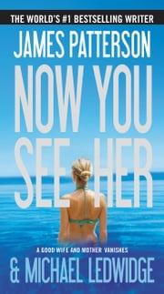 Now You See Her ebook by James Patterson,Michael Ledwidge