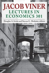 Jacob Viner - Lectures in Economics 301 ebook by