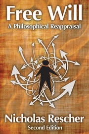 Free Will - A Philosophical Reappraisal ebook by Nicholas Rescher