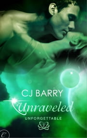Unraveled ebook by C.J. Barry