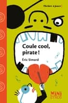 Coule cool, pirate ! eBook by Eric Simard, Karine Bernadou