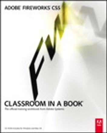 Adobe Fireworks CS5 Classroom in a Book ebook by Adobe Creative Team