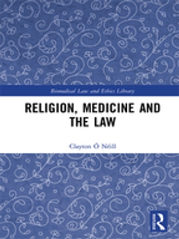 Religion, Medicine and the Law ebook by Clayton Ó Néill