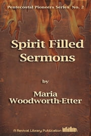 Spirit Filled Sermons ebook by Maria Woodworth-Etter