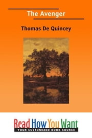 The Avenger ebook by Quincey Thomas De