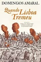 Quando Lisboa Tremeu ebook by Domingos Amaral