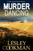 Murder Dancing - a totally addictive English cozy mystery in the village of Steeple Martin ebook by Lesley Cookman