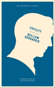 Futility - A Novel ebook by  William Gerhardie,Edith Wharton