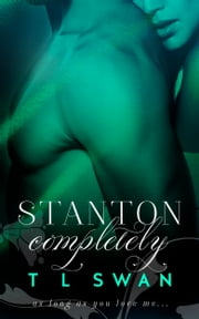 Stanton Completely ebook by T L Swan