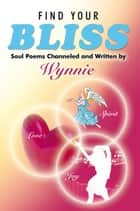 Find Your Bliss ebook by Wynnie