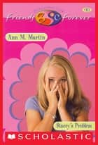 Stacey's Problem (The Baby-Sitters Club Friends Forever #10) ebook by Ann M. Martin