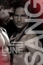 Lune de sang - Tome 4 (Roman gay) ebook by David Cooper