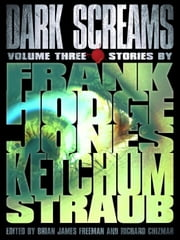 Dark Screams: Volume Three ebook by Brian James Freeman,Richard Chizmar,Peter Straub,Jack Ketchum,Jacquelyn Frank