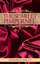 The Scarlet Pimpernell ebook by