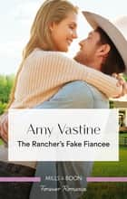 The Rancher's Fake Fiancee ebook by Amy Vastine