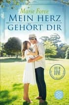 Mein Herz gehört dir - Lost in Love Die Green-Mountain-Serie 3 ebook by Marie Force, Tanja Hamer