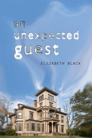 An Unexpected Guest ebook by Elizabeth Black