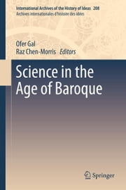 Science in the Age of Baroque ebook by Ofer Gal,Raz Chen-Morris