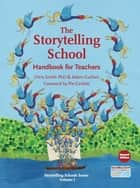 The Storytelling School: Handbook for Teachers ebook by Chris Smith, Adam Guillain