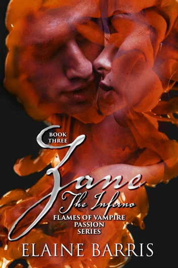 Zane, The Inferno - The Flames of Vampire Passion, #3 ebook by Elaine Barris