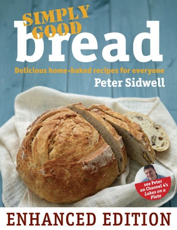 Simply Good Bread ebook by Peter Sidwell